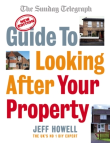 Guide to Looking After Your Property : Everything You Need to Know About Maintaining Your Home, Paperback