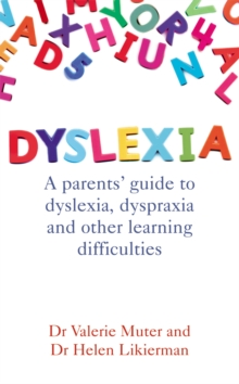Dyslexia : A Parents' Guide to Dyslexia, Dyspraxia and Other Learning Difficulties, Paperback