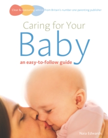 Caring for Your Baby : An Easy-to-follow Guide, Paperback Book