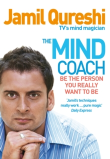 The Mind Coach : Be the Person You Really Want to be, Paperback