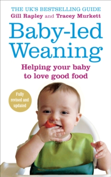Baby-led Weaning : Helping Your Baby to Love Good Food, Paperback