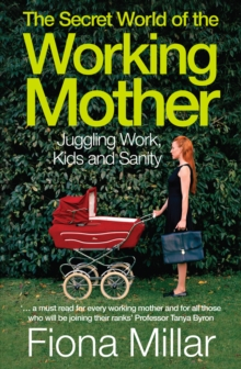 The Secret World of the Working Mother, Paperback