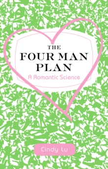 The Four Man Plan : A Romantic Science, Paperback