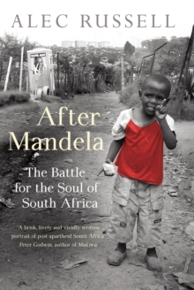 After Mandela : The Battle for the Soul of South Africa, Hardback Book