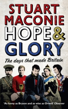 Hope and Glory : The Days That Made Britain, Paperback