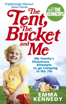 The Tent, the Bucket and Me, Paperback