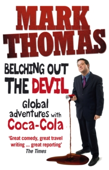 Belching Out the Devil : Global Adventures with Coca-Cola, Paperback