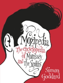 Mozipedia : The Encyclopaedia of Morrissey and the Smiths, Paperback