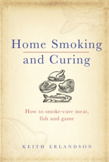 Home Smoking and Curing, Hardback