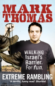 Extreme Rambling : Walking Israel's Separation Barrier. for Fun., Paperback