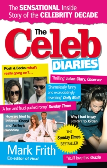 The Celeb Diaries : The Sensational Inside Story of the Celebrity Decade, Paperback Book