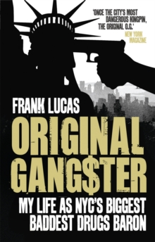 Original Gangster : My Life as NYC's Biggest Baddest Drugs Baron, Paperback Book