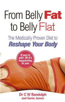 From Belly Fat to Belly Flat : The Medically Proven Diet to Reshape Your Body, Paperback