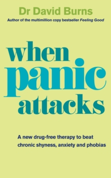 When Panic Attacks : A New Drug-free Therapy to Beat Chronic Shyness, Anxiety and Phobias, Paperback