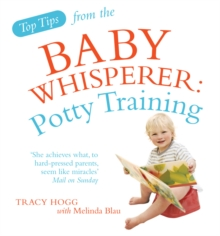 Top Tips from the Baby Whisperer : Potty Training, Paperback