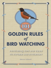 101 Golden Rules of Bird Watching, Hardback Book