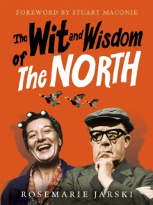 The Wit and Wisdom of the North, Hardback