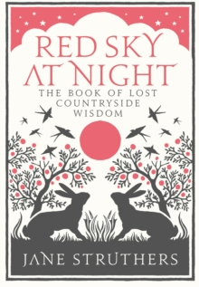 Red Sky at Night : The Book of Lost Country Wisdom, Hardback