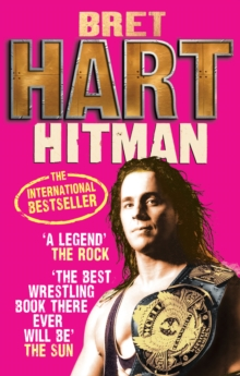 Hitman : My Real Life in the Cartoon World of Wrestling, Paperback