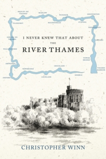 I Never Knew That About the River Thames, Hardback