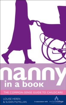 Nanny in a Book : The Common Sense Guide to Childcare, Paperback