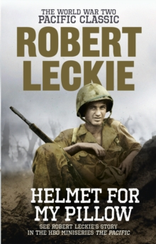 Helmet for My Pillow : The World War Two Pacific Classic, Paperback