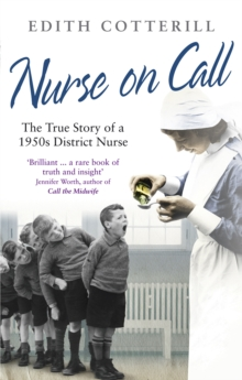 Nurse on Call : The True Story of a 1950s District Nurse, Paperback