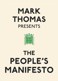 Mark Thomas Presents the People's Manifesto, Paperback
