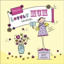 You're a Lovely Mum Because..., Hardback