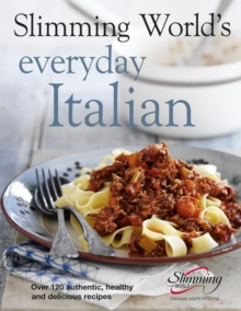 Slimming World's Everyday Italian : Over 120 Fresh, Healthy and Delicious Recipes, Hardback