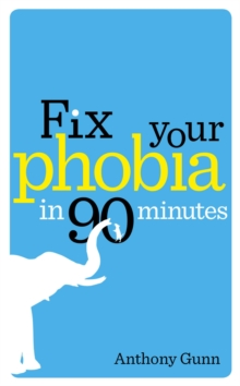 Fix Your Phobia in 90 Minutes, Paperback
