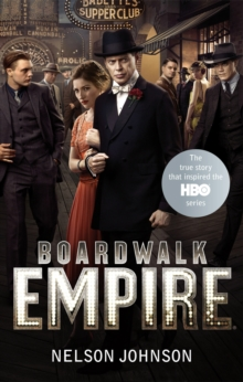 Boardwalk Empire : The Birth, High Times and the Corruption of Atlantic City, Paperback
