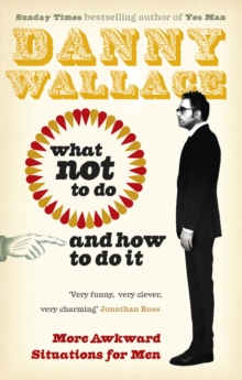 What Not to Do (And How to Do It), Paperback