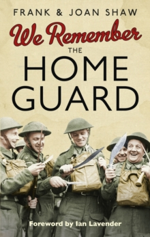 We Remember the Home Guard, Hardback Book