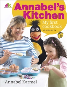 Annabel's Kitchen: My First Cookbook, Hardback