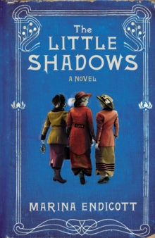 The Little Shadows, Hardback
