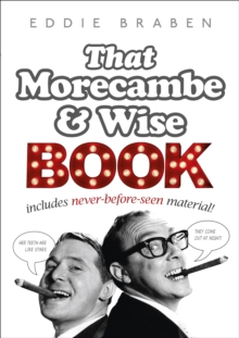 Eddie Braben's Morecambe and Wise Book, Hardback