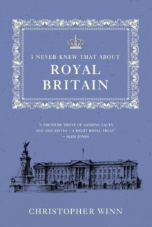 I Never Knew That About Royal Britain, Hardback