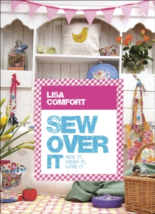 Sew Over it : Sew it, Wear it, Love it, Hardback Book