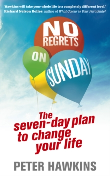 No Regrets on Sunday : The Seven Day Plan to Change Your Life, Paperback