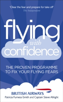 Flying with Confidence : The Proven Programme to Fix Your Flying Fears, Paperback