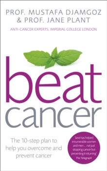 Beat Cancer : How to Regain Control of Your Health and Your Life, Paperback