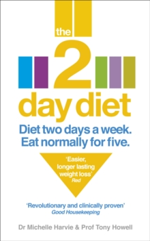The 2-day Diet : Diet Two Days a Week. Eat Normally for Five., Paperback