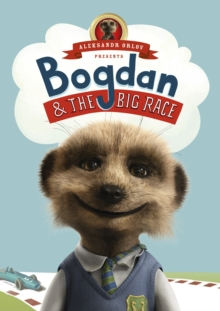 Bogdan & the Big Race : (Meerkat Tales), Hardback
