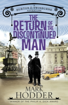 The Return of the Discontinued Man : The Burton & Swinburne Adventures, Hardback