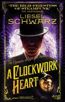 A Clockwork Heart : Chronicles of Light and Shadow, Paperback