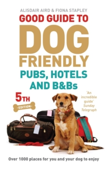 Good Guide to Dog Friendly Pubs, Hotels and B&Bs, Paperback