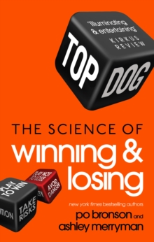 Top Dog : The Science of Winning and Losing, Paperback
