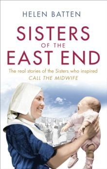 Sisters of the East End : A 1950s Nurse and Midwife, Paperback Book