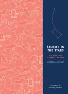 Stories in the Stars : An Atlas of Constellations, Hardback